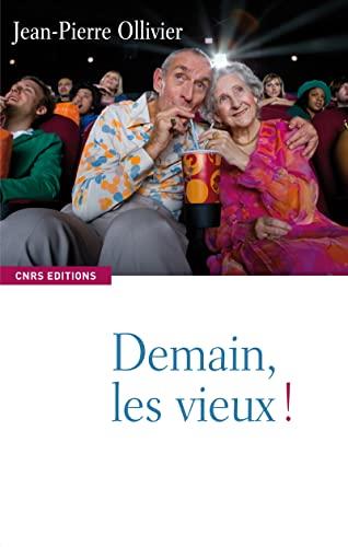 Demain les vieux !: Ollivier, Jean-Pierre