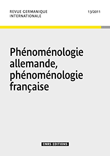 revue germanique internationale n 13. phenomenologie allemande, phenomenologie francaise: Collectif