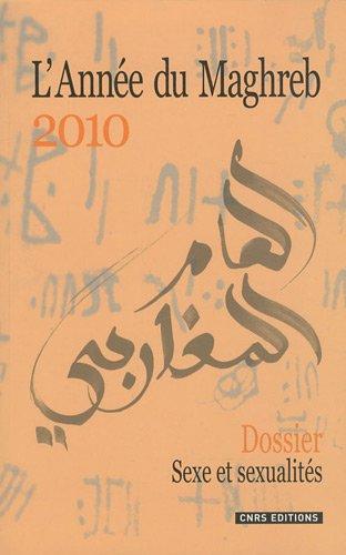 9782271071064: L'Année du Maghreb, N° 6/2010 : Sexe et sexualités au Maghreb : essais d'ethnographies contemporaines
