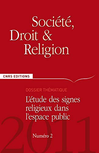 9782271071217: Société, droit et religion, N° 2/2011 : L'étude des signes religieux dans l'espace public