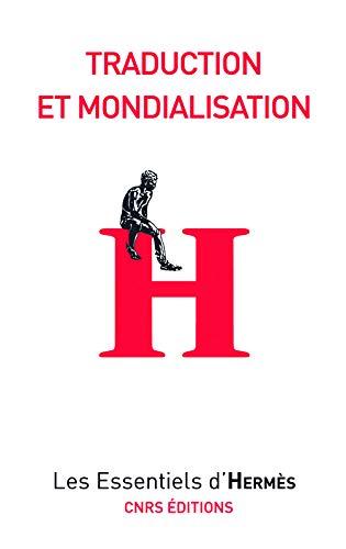 Traduction et mondialisation: Oustinoff, Micha�l