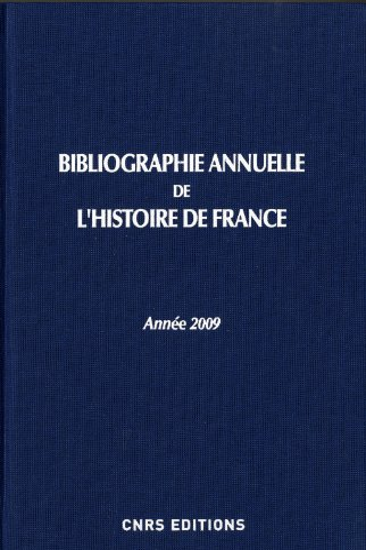 Bibliographie annuelle de l'histoire de France, 2009: Collectif