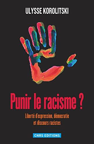 punir le racisme ? liberté d'expression, démocratie et discours racistes: Ulysse...