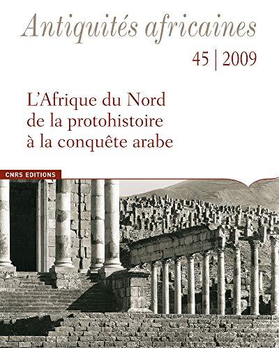 l'Afrique du Nord de la protohistoire à la conquête arabe: Collectif