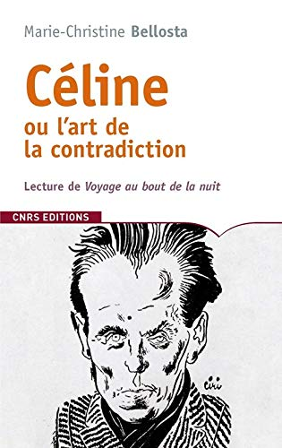 9782271071675: Céline ou l'art de la contradiction
