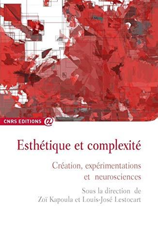 9782271071699: Esthetique et Complexite. Creation, Experimentations et Neurosciences