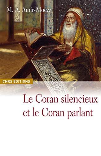 9782271071880: Le Coran silencieux et le Coran parlant : Sources scripturaires de l'islam entre histoire et ferveur