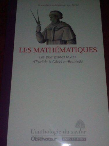 9782271071903: les mathematiques les plus grands textes d'euclide a godel et bourbaki