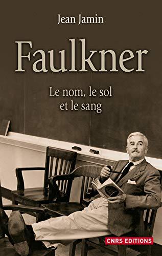 """""""Faulkner ; le nom, le sol et le sang"""": Jamin Jean"""