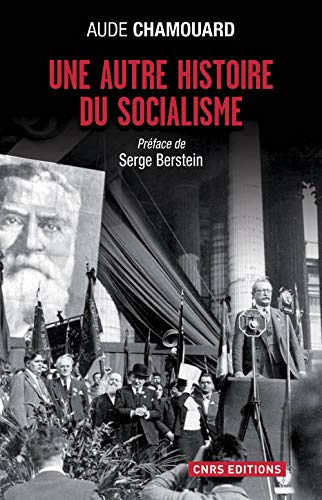 Une autre histoire du socialisme (1919-2000): Chamouard Aude