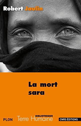 9782271072498: La mort Sara : L'ordre de la vie ou la pensée de la mort au Tchad