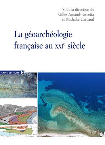 9782271072597: La géoarchéologie française au XXIè siècle