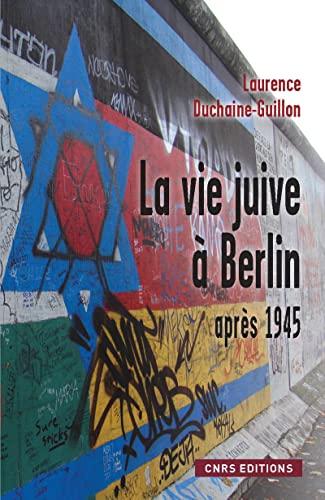 La vie juive à Berlin après 1945 (French Edition)