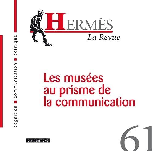 9782271072849: Herm�s, N� 61 : Les mus�es au prisme de la communication