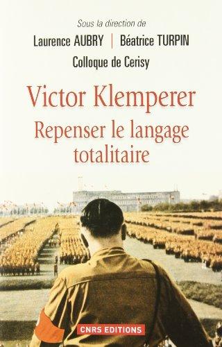 9782271073129: Victor Klemperer : Repenser le langage totalitaire