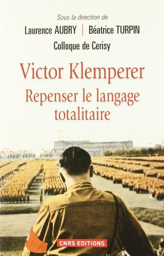 9782271073129: Victor Klemperer : Repenser le langage totalitaire