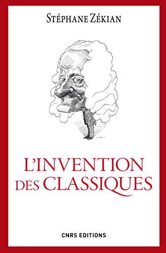 9782271073396: L'invention des classiques : Le