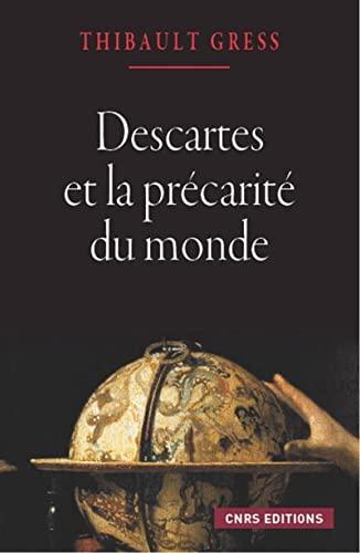 Descartes et la précarité du monde