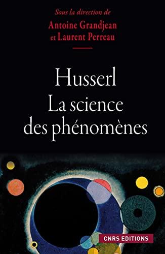 Husserl, la science des phénomènes: Grandjean, Antoine
