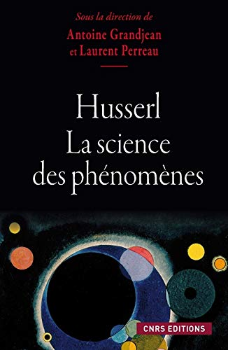 HUSSERT ET LA SCIENCE DES PHENOMENES: PERREAU L GRANDJEAN