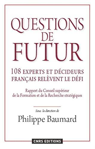 9782271073839: questions de futur ; 108 experts et décideurs français relèvent le défi