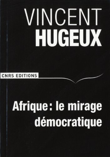 Afrique: le mirage démocratique: Hugeux, Vincent