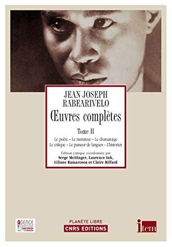 Oeuvres complètes T2 : Le poète, le: Jean-joseph Rabearivelo