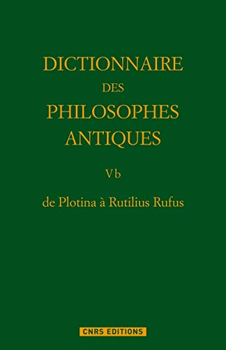 dictionnaire des philosophes antiques t.5 partie 2 ; de Plotina à Rutilius Rufus: Richard ...