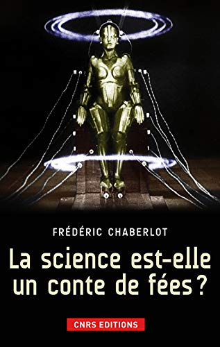 la science est-elle un conte de fees?: Chaberlot Fr�©d�©ric