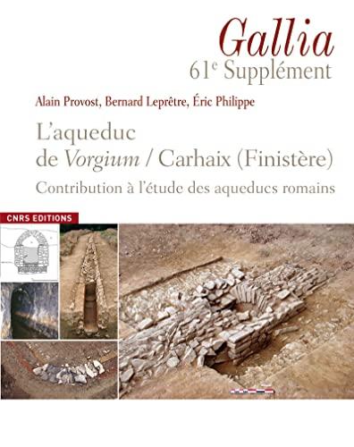 9782271074348: Gallia, N� 61 Suppl�ment : L'aqueduc de Vorgium/Carhaix (Finist�re) : Contribution � l'�tude des aqueducs romains