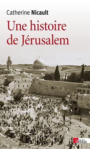 Une histoire de Jérusalem: Nicault, Catherine