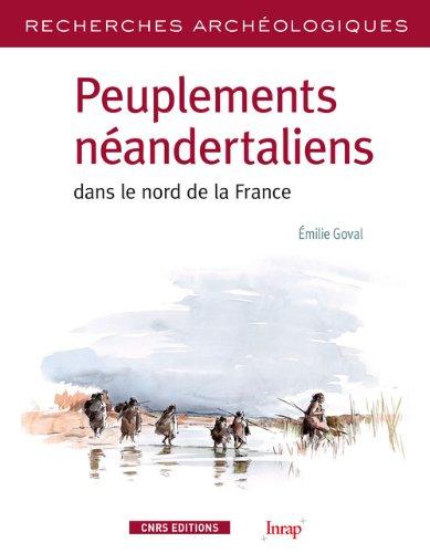9782271074591: Peuplements néandertaliens dans le nord de la France : Territoires, industries lithiques et occupations humaines durant la phase récente du Paléolithique moyen
