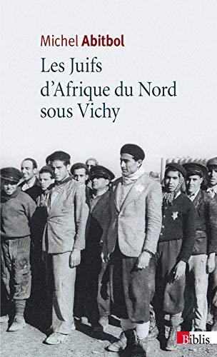 Juifs d'Afrique du Nord sous Vichy: Abitbol, Michel