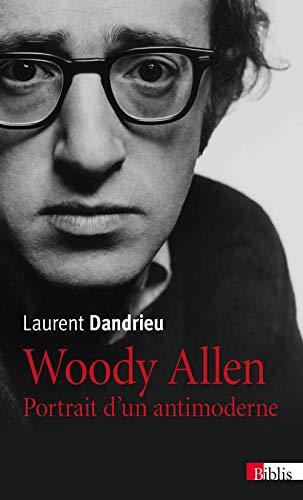 9782271075574: Woody Allen : Portrait d'un antimoderne