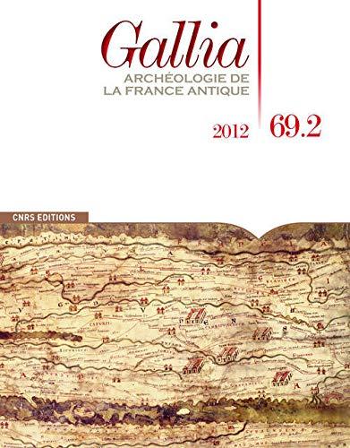 9782271075642: Gallia, N° 69.2, 2012 : Archéologie de la France antique