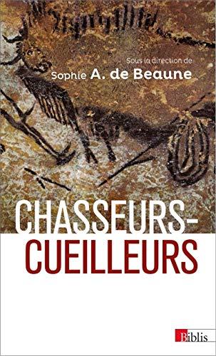 9782271076182: Chasseurs-cueilleurs : Comment vivaient nos ancêtres du Paléolithique supérieur