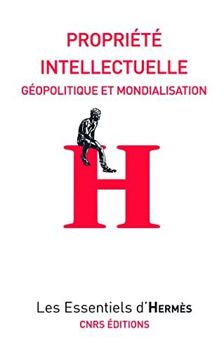 9782271076229: Propriété intellectuelle : Géopolitique et mondialisation (Les Essentiels d'Hermès)