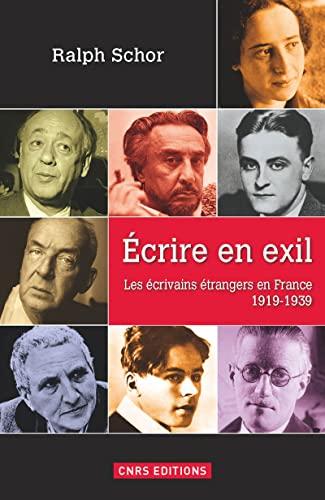 9782271076243: Ecrire en exil : Les écrivains étrangers en France 1919-1939