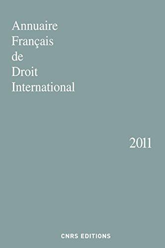 Annuaire français de droit international, 2011: Collectif