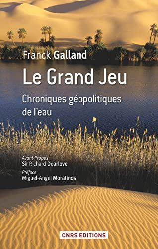 9782271076670: Le grand jeu : Chroniques géopolitiques de l'eau