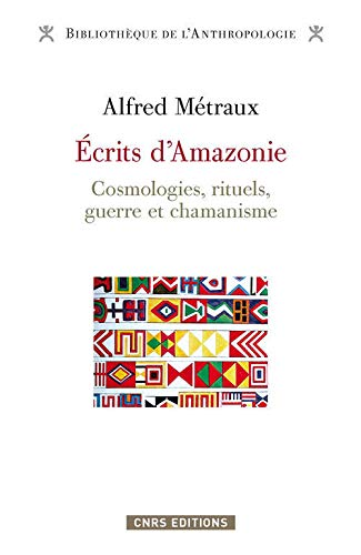 9782271076748: Ecrits d'Amazonie. Cosmologies, rituels, guerre et chamanisme
