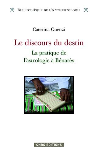 9782271077134: Le discours du destin . L'astrologie à Benares