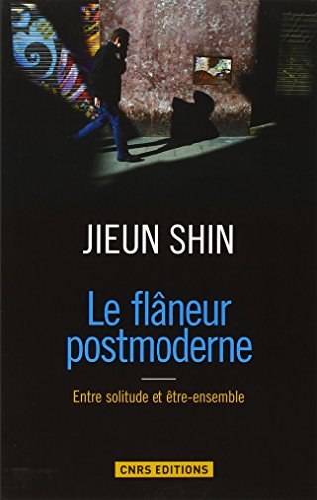 Flâneur postmoderne (Le): Jieun, Shin