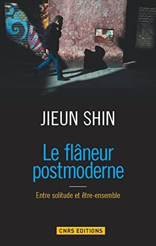 Le flâneur postmoderne : Entre solitude et être-ensemble: Jieun Shin