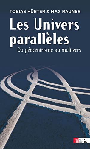 UNIVERS PARALLELES -LES- DU GEOCENTRISME: HURTER TOBIAS RAUNE