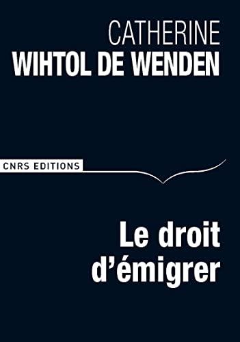 DROIT D EMIGRER -LE-: WIHTOL DE WENDEN CAT