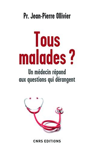 Tous malades ? : Un médecin répond: Ollivier, Jean-Pierre