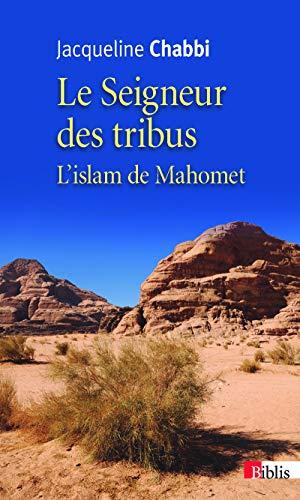 9782271078919: Le Seigneur des tribus. L'islam de Mahomet