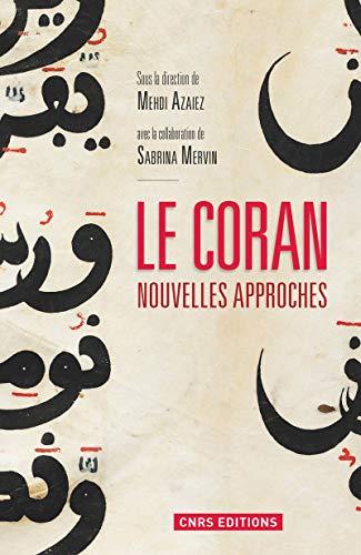 Coran (Le): nouvelles approches: Azaiez, Mehdi