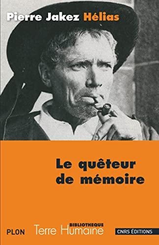 Le quêteur de mémoire: Pierre Jakez Helias